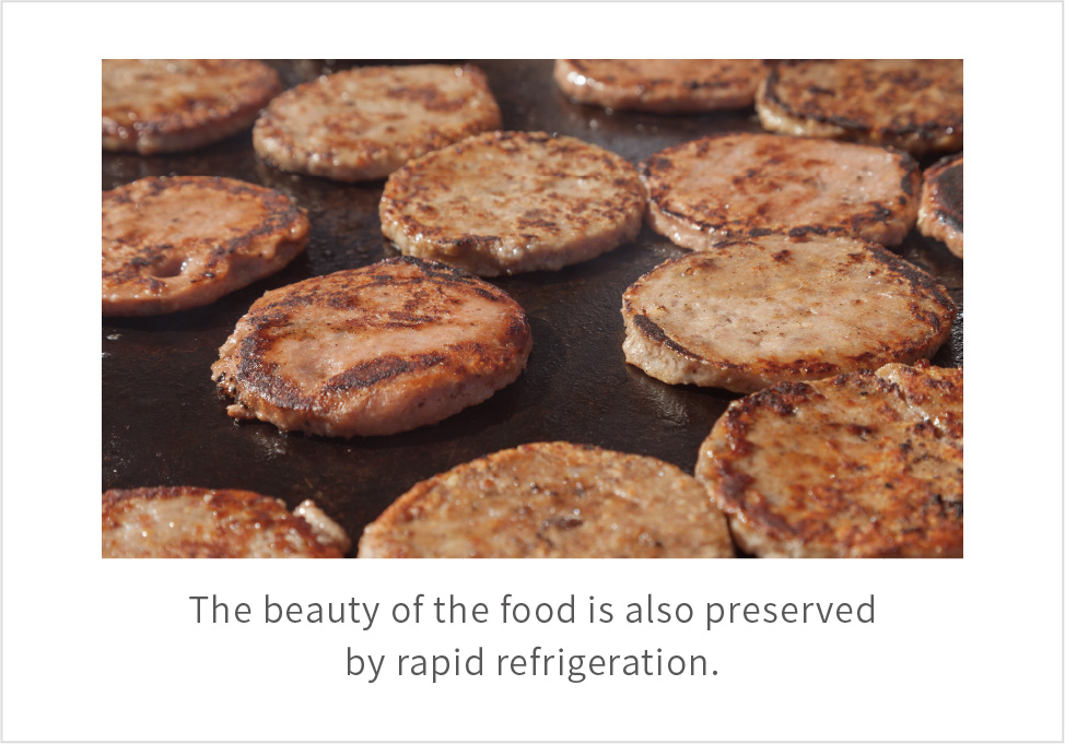 The beauty of the food is also preserved by rapid refrigeration.