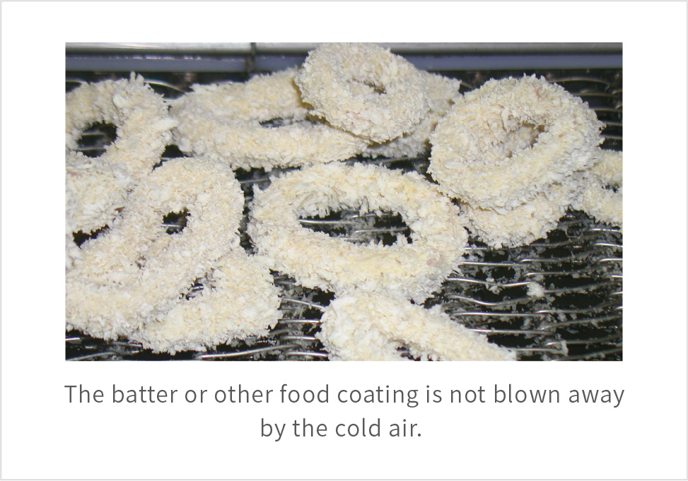The batter or other food coating is not blown away by the cold air.